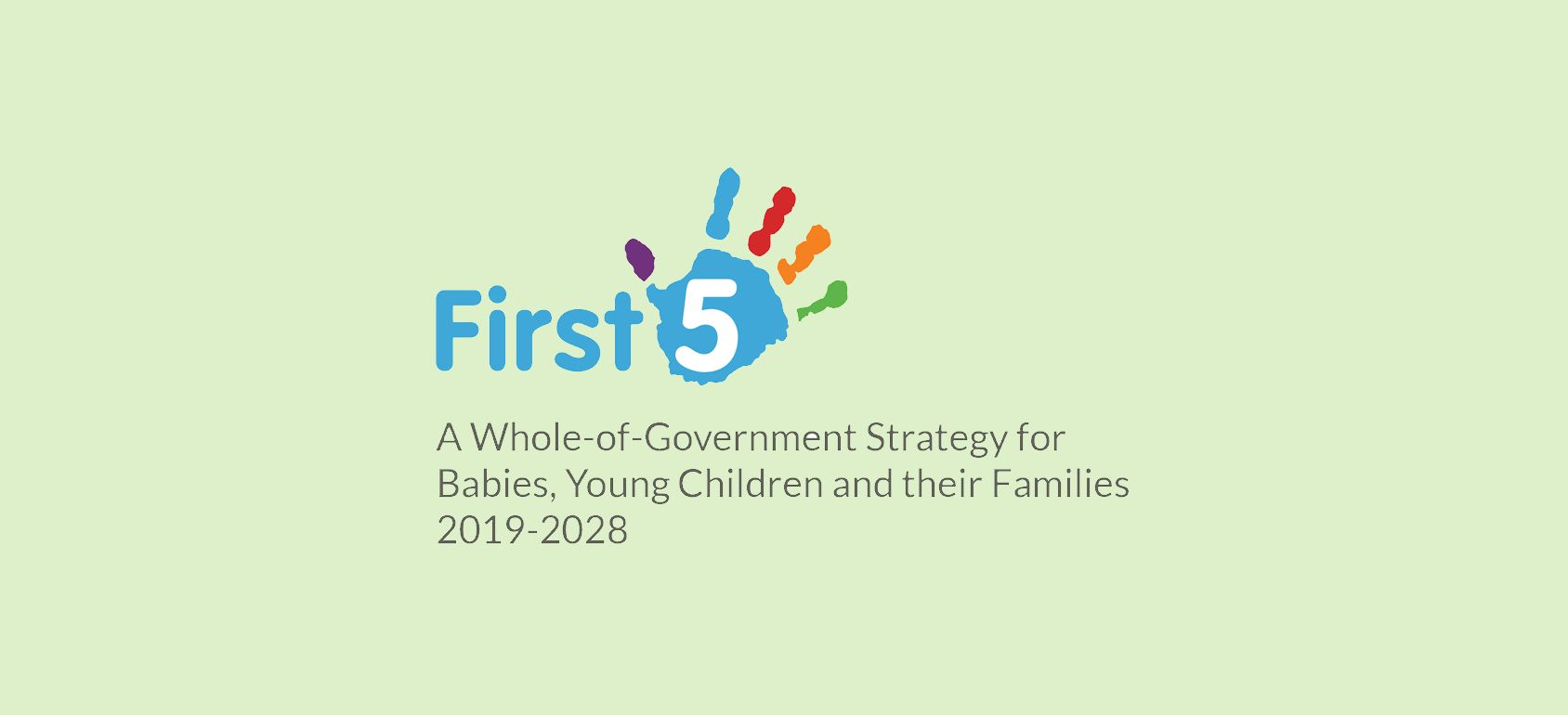 Government launches First 5, A Whole-of-Government Strategy for Babies, Young Children and their Families